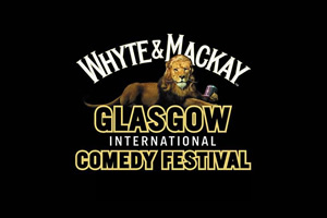 Whyte & Mackay Glasgow International Comedy Festival 14 - 31 March 2019.