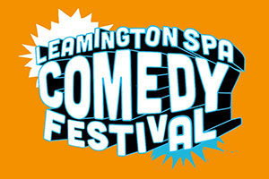 Leamington Spa Comedy Festival.