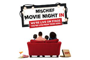 Win Mischief Movie Night In passes