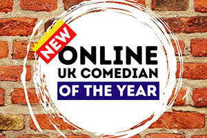 New Online UK Comedian Of The Year.