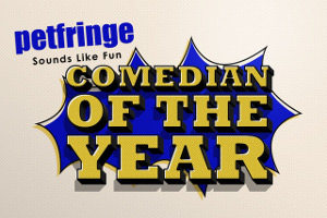 Petfringe Comedian Of The Year.
