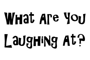What Are You Laughing At?. Copyright: BCG.