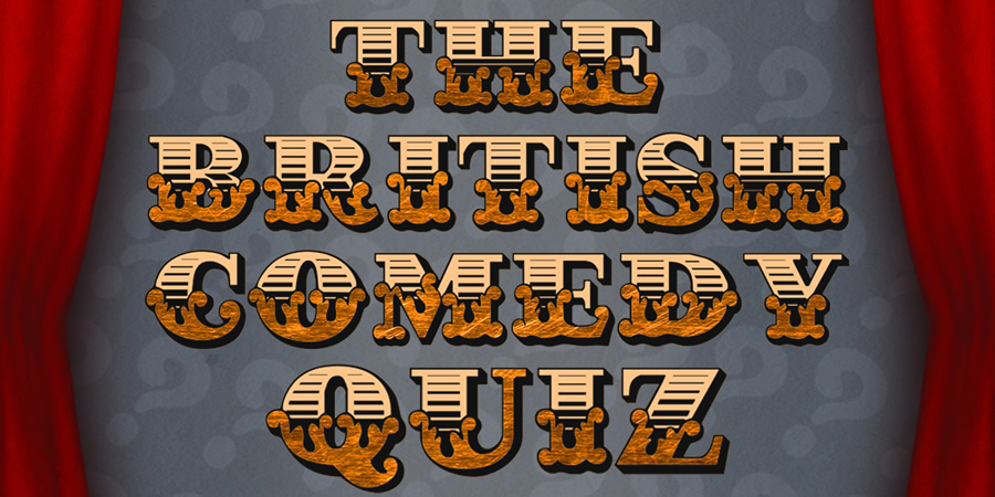 British Comedy Quiz #26