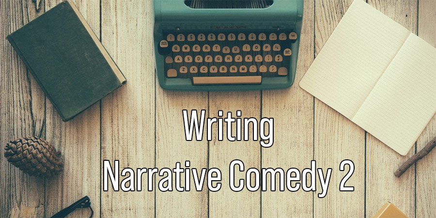 Writing Narrative Comedy 2.