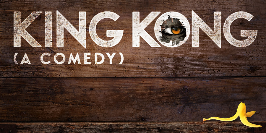 King Kong - A Comedy.