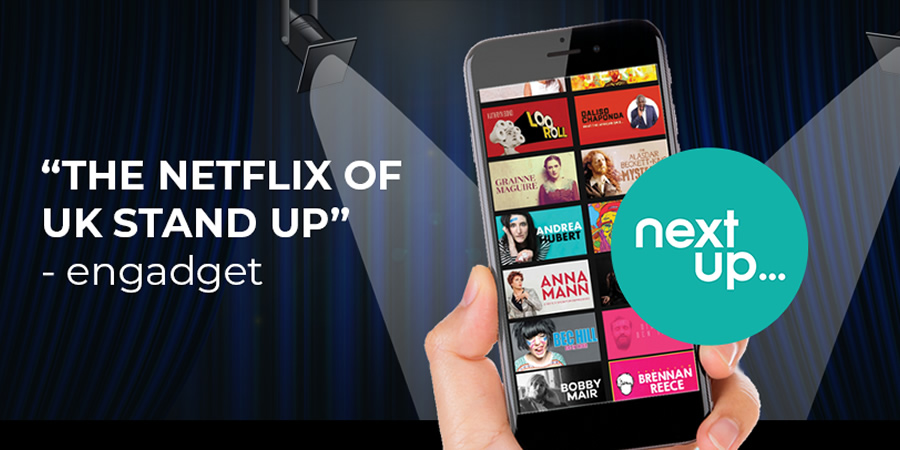 NextUp - The Netflix of UK Stand-Up.