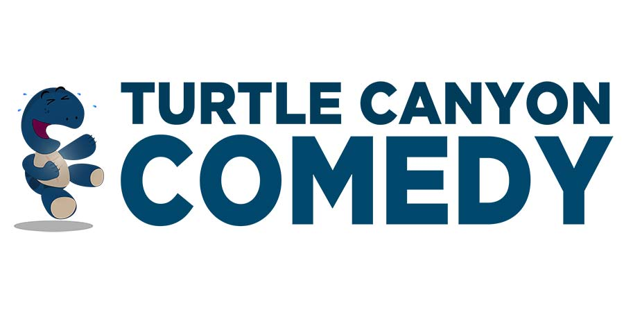 Turtle Canyon Comedy.