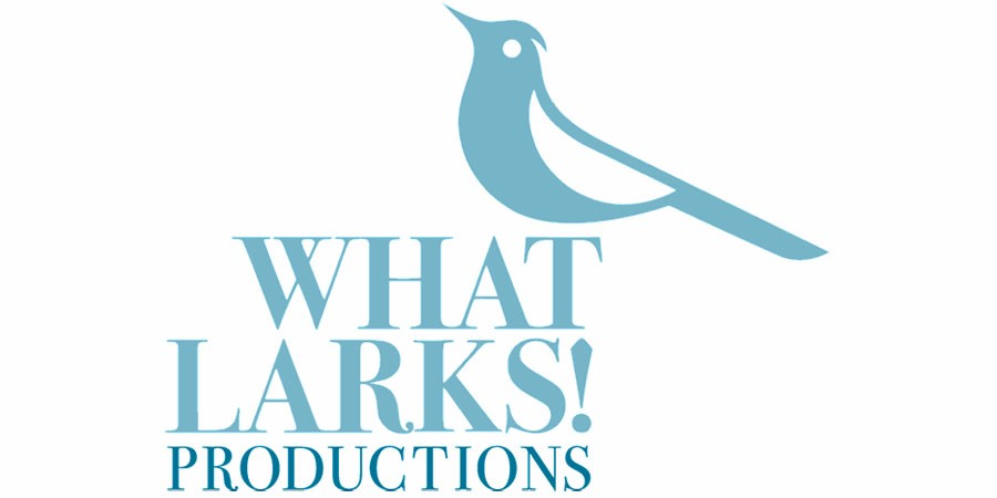 What Larks Productions.
