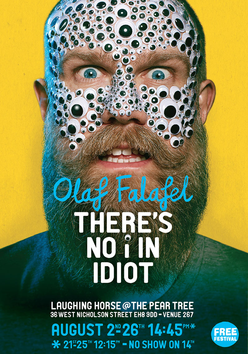 Olaf Falafel: There's No i In Idiot. Olaf Falafel.