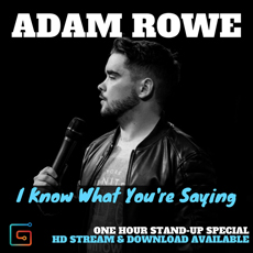 Adam Rowe - I Know What You're Saying