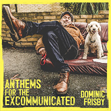 Dominic Frisby - Anthems For The Excommunicated
