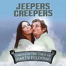Jeepers Creepers: Through The Eyes Of Marty Feldman