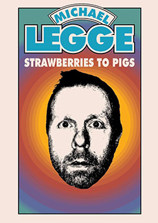 Michael Legge - Strawberries To Pigs