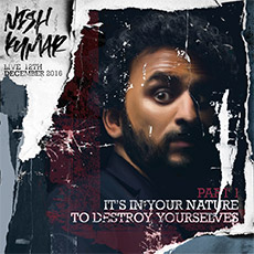Nish Kumar - It's In Your Nature To Destroy Yourselves Part 1